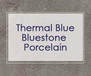 Thermal Blue Bluestone Porcelain